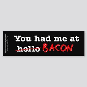 Bacon You Had Me At Sticker (Bumper)