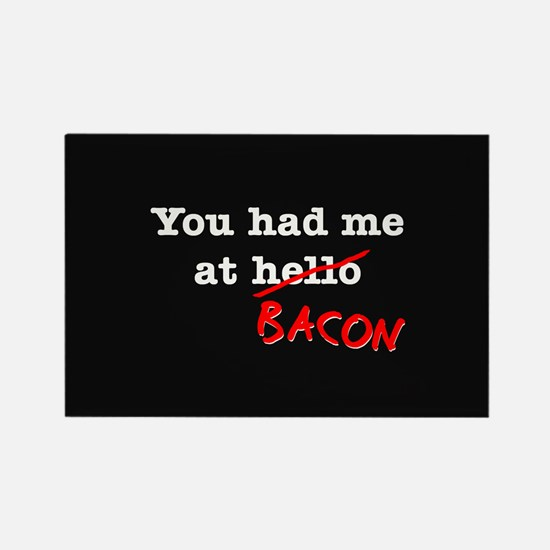 Bacon You Had Me At Rectangle Magnet