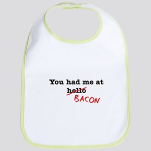Bacon You Had Me At Bib