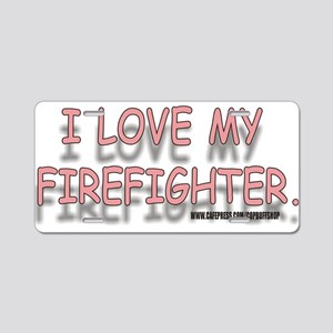 ILOVEMYFIREFIGHTER Aluminum License Plate
