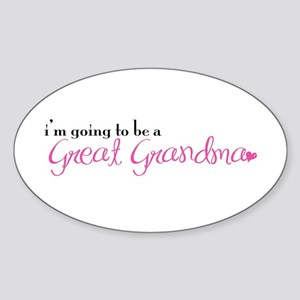 I'm going to be a Great Grandma Oval Sticker