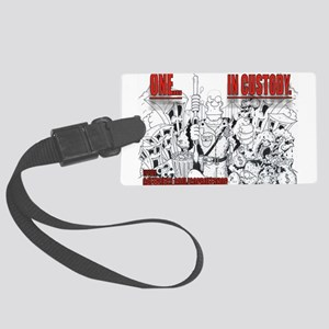 ONE IN CUSTODY Large Luggage Tag