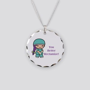 You Better Rectumize Necklace Circle Charm
