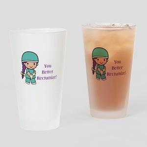 You Better Rectumize Drinking Glass