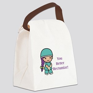 You Better Rectumize Canvas Lunch Bag