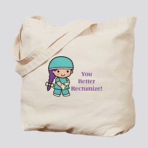 You Better Rectumize Tote Bag