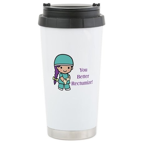 You Better Rectumize Stainless Steel Travel Mug
