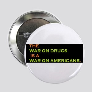 """The War On Drugs Is A War On Americans 2.25"""" Butto"""