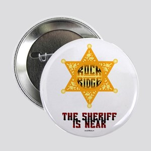The Sheriff is Near Button