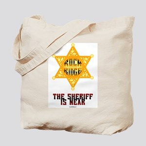 The Sheriff is Near Tote Bag