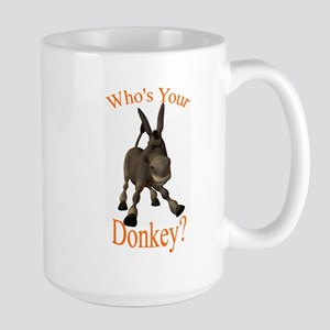 Who's Your Donkey? Large Mug