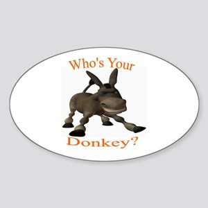 Who's Your Donkey? Oval Sticker