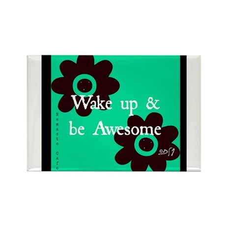 Wake up and Be Awesome Rectangle Magnet (10 pack)