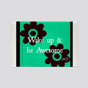 Wake up and Be Awesome Rectangle Magnet