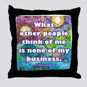 None of my business Throw Pillow