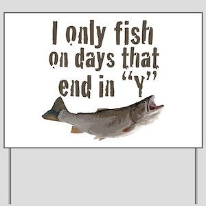 I fish Yard Sign