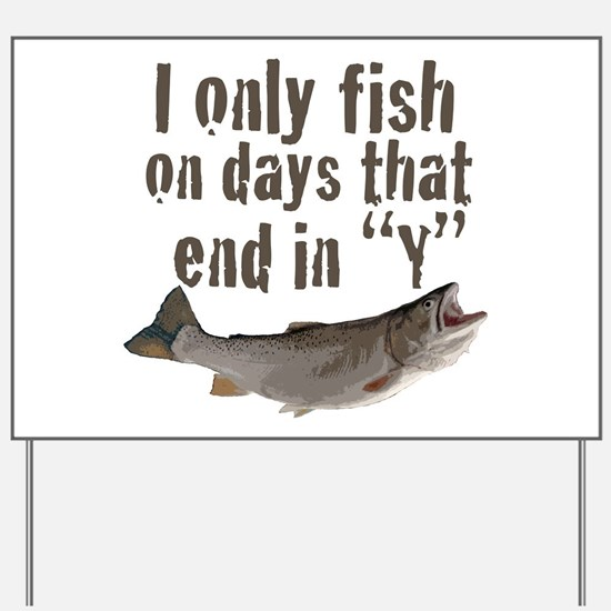 I fish Yard Sign