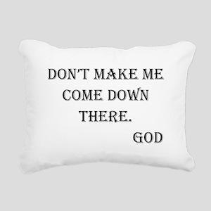 comedownthereGod Rectangular Canvas Pillow