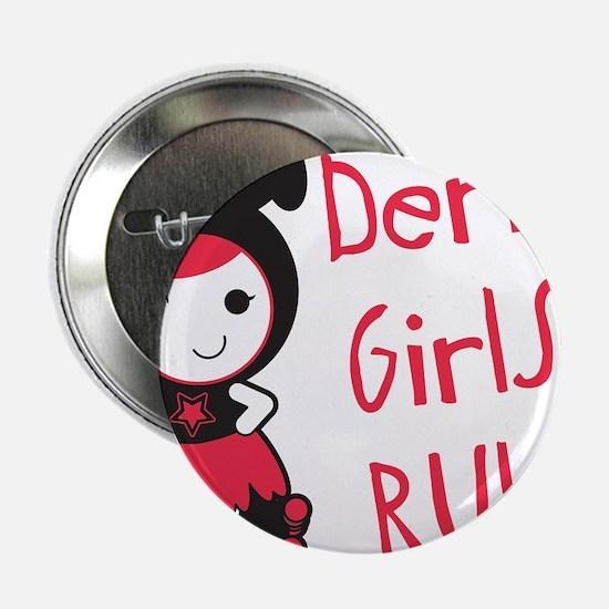 """Roller Derby - Derby Girls Rule 2.25"""" Button"""