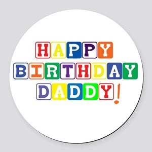 Happy Birthday Daddy Round Car Magnet