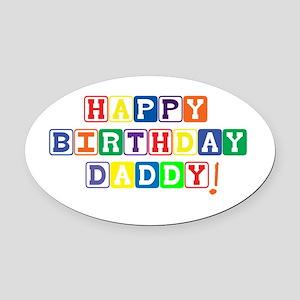 Happy Birthday Daddy Oval Car Magnet