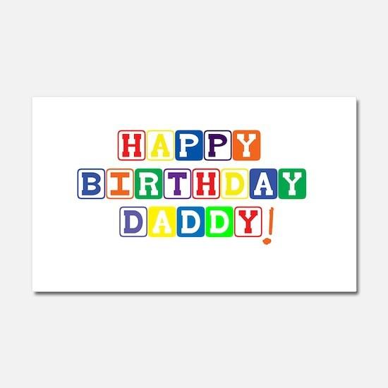 Happy Birthday Daddy.psd Car Magnet 20 x 12