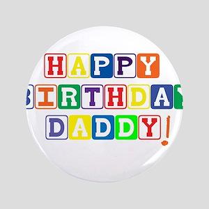 "Happy Birthday Daddy 3.5"" Button"