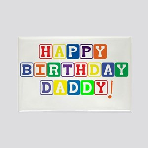 Happy Birthday Daddy Rectangle Magnet