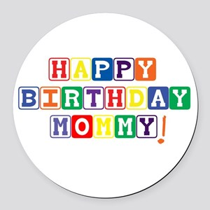 Happy Birthday Mommy Round Car Magnet