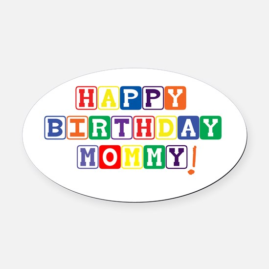 Happy Birthday Mommy.psd Oval Car Magnet