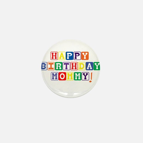 Happy Birthday Mommy.psd Mini Button