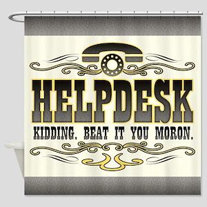 helpdesk-moron-darks Shower Curtain