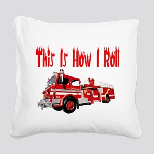 how I rollfire Square Canvas Pillow