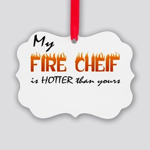 hotter than yours FIRE CHEIF Picture Ornament