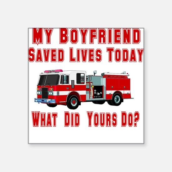 "savedlivesfireboyfriend.png Square Sticker 3"" x 3"""