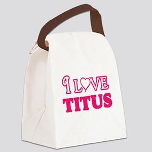 I Love Titus Canvas Lunch Bag
