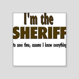 "Im the sheriff copy Square Sticker 3"" x 3"""