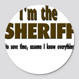 Im the sheriff copy Round Car Magnet
