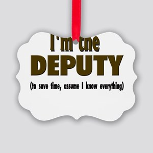 Im the DEPUTY Picture Ornament