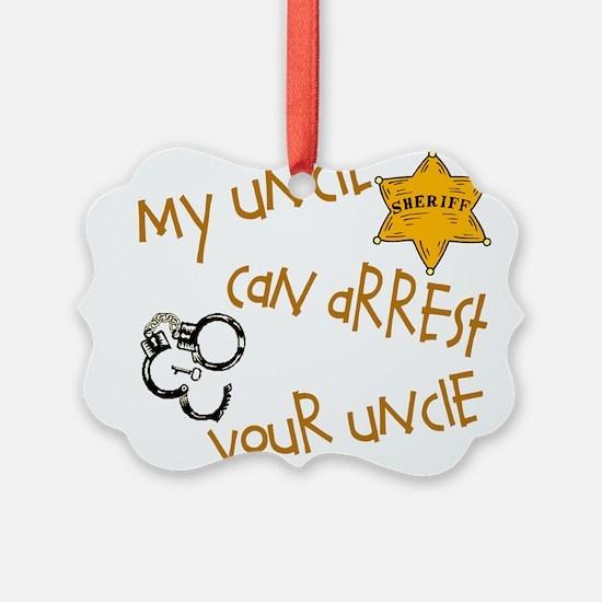 sheriffarrestyoursuncle.png Ornament