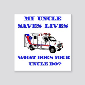 "saveslivesambulanceuncle Square Sticker 3"" x 3"