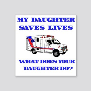 saveslivesambulancedaughter Square Sticker 3""