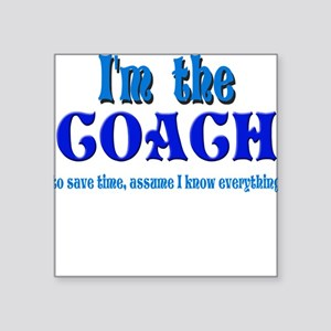 "Im the coach girl Square Sticker 3"" x 3"""
