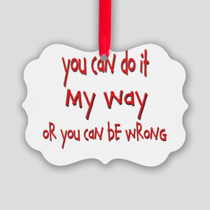 my way Picture Ornament
