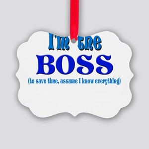 Im the boss Picture Ornament