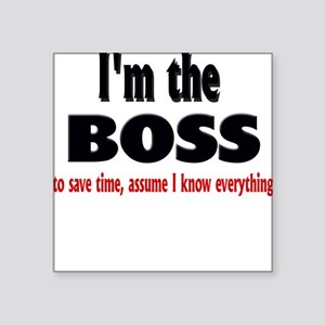 "Im the boss1 Square Sticker 3"" x 3"""