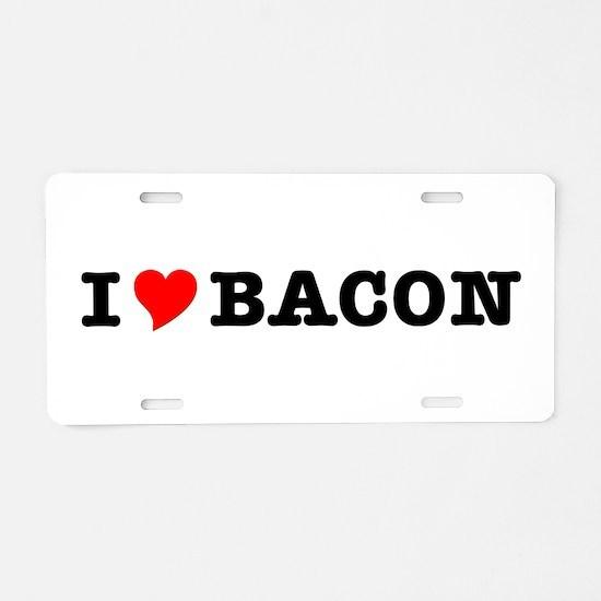 Bacon I Love Heart Aluminum License Plate
