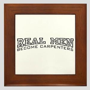 Real Men Become Carpenters Framed Tile