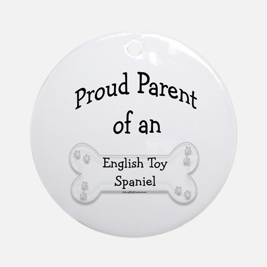 Proud Parent of a Toy Spaniel Ornament (Round)