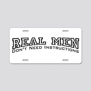 Real Men Dont Need Instructions Aluminum License P
